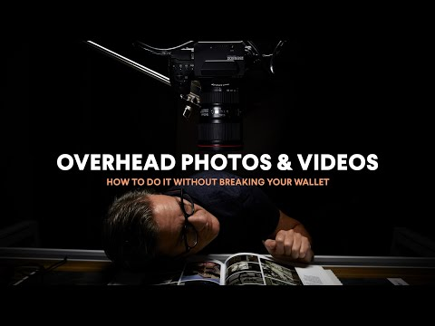 HOW TO Shoot Overhead Photos and Videos