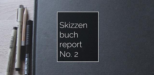 Skizzenbuchreport {Nr.2}