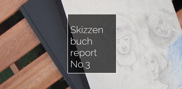 Skizzenbuchreport {Nr. 3}